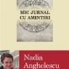 """""""Mic jurnal cu amintiri"""" de Nadia Anghelescu"""