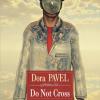 """""""Do Not Cross"""" de Dora Pavel"""