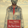 """Do Not Cross"" de Dora Pavel"