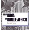 """""""De la India la Indiile Africii"""" de Daniela Ţane"""