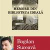 """Masă rotundă pe tema volumului """"Memorii din biblioteca ideală"""" de Bogdan Suceavă"""