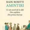"""""""Amintiri. Ce am auzit de la alţii. Din copilărie. Din prima tinereţe"""" de Radu Rosetti"""