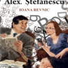 """""""Convorbiri cu Alex. Ştefănescu"""" de Ioana Revnic"""