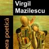 """""""Opera poetică"""" de Virgil Mazilescu"""