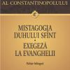 """""""Mistagogia Duhului Sfânt. Exegeză la Evanghelii"""" de Fotie al Constantinopolului"""