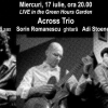 """Across Trio"" live la Green Hours"