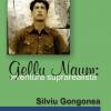 """""""Gellu Naum: aventură suprarealistă"""", de Silviu Gongonea"""