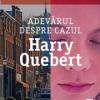 """""""Adevărul despre cazul Harry Quebert"""" de Joël Dicker"""