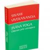 """""""Jnana Yoga – Eliberarea prin cunoaştere"""" de Swami Vivekananda"""