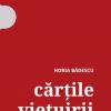 """""""Cărţile vieţuirii"""" de Horia Bădescu"""