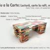 """""""Meniu a la Carte: Lectură, carte la raft, muzică"""", ediţia a V-a"""