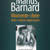 """""""Momente-cheie dintr-o viață în slujba binelui"""" de Marius Barnard"""