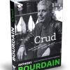"""""""Crud. Povești tăioase din lumea mâncărurilor și a celor care gătesc"""", de Anthony Bourdain"""