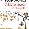 """Romanul """"Celelalte poveşti de dragoste"""", de Lucian Dan Teodorovici, în Italia, Franţa, Germania, Bulgaria şi Macedonia"""