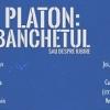 """Serile de filozofie și literatură antică debutează cu """"Banchetul"""" lui Platon"""