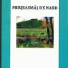 """""""Mir(easmă) de nard"""" de Ion Roşioru"""