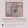 """Radio România 85 – Expoziții-omagiu """"George Enescu"""" și """"Constantin Silvestri"""" la Sala Radio"""