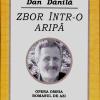 """""""Zbor într-o aripă"""" de Dan Dănilă"""