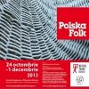 """Expoziția """"Polska FOLK"""" prezentată la Muzeul Național al Țăranului Român"""