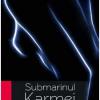 """Submarinul karmei"" de Paul Gorban"
