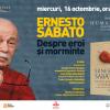 """Seară dedicată lui Ernesto Sabato şi romanului """"Despre eroi şi morminte"""""""
