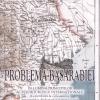 """""""Problema Basarabiei în lumina principiilor actelor juridice internaţionale"""" de Dumitru Th. PÂRVU"""