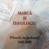 """Cristina Popescu şi Andreea Rotaru lansează, în curând, """"Marcă şi ideologie – Filatelia în perioada 1945 – 1989"""""""