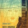 """Romanul """"Hotel Universal"""" de Simona Sora va fi publicat în Croaţia"""