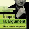 Înapoi la argument cu Horia-Roman Patapievici și Andrei Cornea
