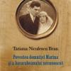 """""""Povestea domniţei Marina şi a basarabeanului necunoscut"""", spusă de Tatiana Niculescu Bran"""