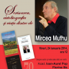 """Mircea Muthu conferențiază despre """"Scrisoarea, autobiografia şi viaţa dintre ele"""""""