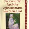 """""""Personalități feminine din România. Dicționar biografic"""", de George Marcu"""