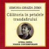 """""""Călătoria în petalele trandafirului"""", de Simona-Grazia Dima"""