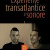 """Andrei Dósa şi Mugur Grosu, """"experienţe transatlantice şi sonore"""""""