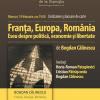 """Dezbatere şi lansare de carte """"Franţa, Europa, România"""" de Bogdan Călinescu"""