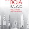 """""""Balcic. Micul paradis al României Mari"""", de Lucian Boia, în librării"""