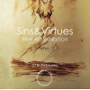 """Sins&Virtues"" by Eglantina Becheru"