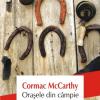 """""""Oraşele din câmpie"""", de Cormac McCarthy, tradus în limba română"""