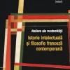 """Antologia """"Ateliere ale modernității. Istorie intelectuală și filosofie franceză contemporană"""", lansată la București"""