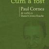 Paul Cornea de vorbă cu Daniel Cristea-Enache