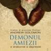 """""""Demonul amiezii"""", de Andrew Solomon, lansat la București"""