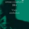"""""""Opere Complete vol. 18/1. Viaţa simbolică"""", C.G. Jung"""