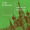 """""""Criză la Moscova"""", de Simone de Beauvoir"""