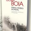 """""""Primul Război Mondial. Controverse, paradoxuri, reinterpretări"""", de Lucian Boia"""