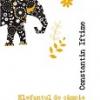 """Constantin Iftime lansează """"Elefantul de câmpie"""""""