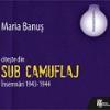 """""""Maria Banuş citeşte din Sub camuflaj. Însemnări 1943-1944"""", în audiție la București"""