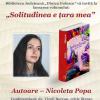 """Nicoleta Popa lansează volumul """"Solitudinea e țara mea"""""""