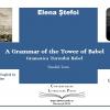 """""""The Tower of Babel / Gramatica Turnului Babel. Texte Paralele"""", de Elena Ștefoi, în ediție online"""