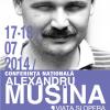"""Conferința naţională """"Viața și opera lui Alexandru Mușina"""""""