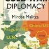 """Academicianul Mircea Malița lansează volumul """"Cold War Diplomacy"""""""